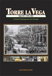 Torre La Vega (1976-1980). Crónica ilustrada de una Ciudad. Tomo V