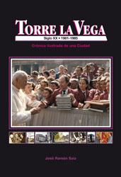 Torre La Vega (1981-1986). Crónica ilustrada de una Ciudad. Tomo VI