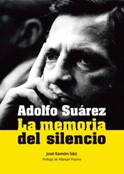 Adolfo Suárez: La Memoria del Silencio